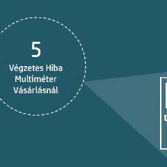 5-vegzetes-hiba-multimeter-vasarlasnal.png