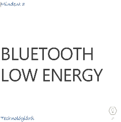 Mindent_A_Bluetooth_Low_Energy_Technologiarol