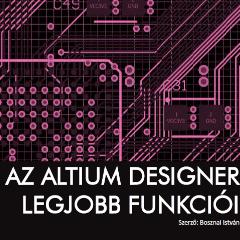 az-altium-designer-legjobb-funkcioi.png
